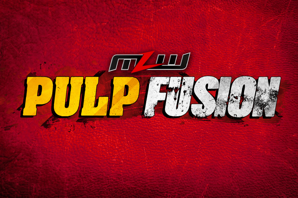 """MLW Debut """"Pulp Fusion"""""""
